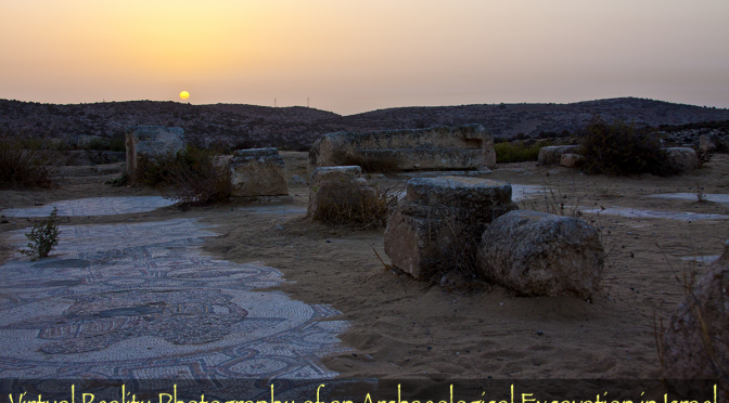 Virtual Reality Photography of an Archaeological Excavation in Israel
